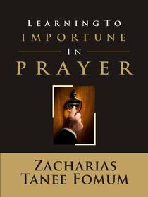 Learning to Importune in Prayer