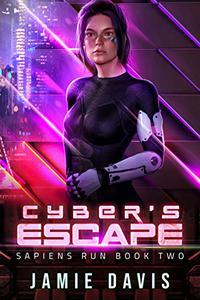 Cyber's Escape: Sapiens Run Book 2