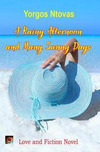 A Rainy Afternoon and Many Sunny Days