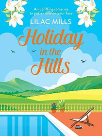 Holiday in the Hills: An uplifting romance to put a smile on your face