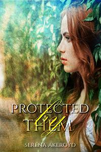 Protected by Them: A Reverse Harem Romance