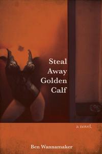 Steal Away Golden Calf
