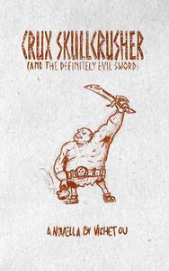 Crux Skullcrusher and the Definitely Evil Sword