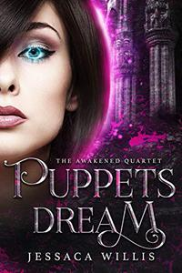 Puppets Dream: A Supernatural Dystopian Apocalyptic Adventure