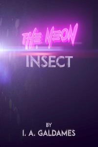 The Neon Insect
