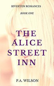 The Alice Street Inn: A Small Town Romance Series