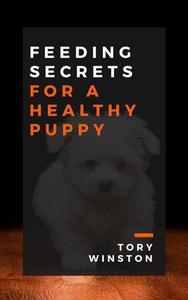 Feeding Secrets for a Healthy Puppy