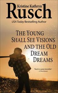 The Young Shall See visions and The Old Dream Dreams