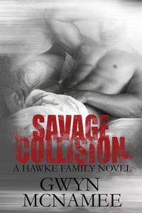 Savage Collision (A Hawke Family Novel)