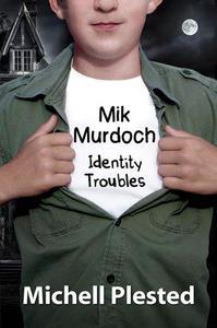 Mik Murdoch, Identity Troubles