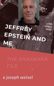 Jeffrey Epstein and Me