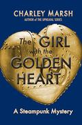 The Girl With The Golden Heart: A Steampunk Mystery