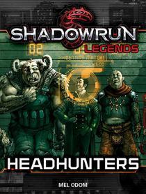 Shadowrun Legends: Headhunters