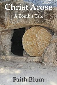 Christ Arose: A Tomb's Tale
