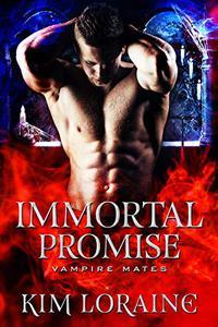 Immortal Promise: A STANDALONE Vampire Romance