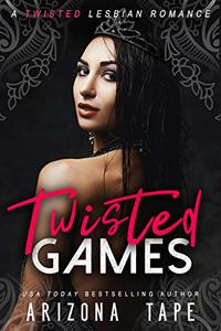 Twisted Games: A Dark Lesbian Romance