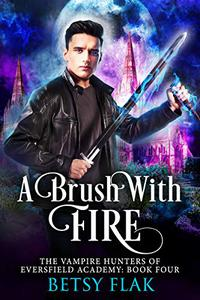 A Brush with Fire