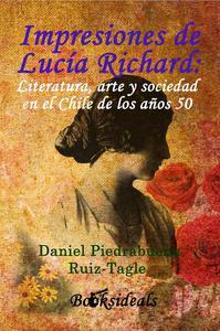 Impresiones de Lucía Richard; Literatura, arte y sociedad en el Chile de los años 50