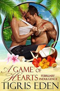 A Game of Hearts: February Indulgence
