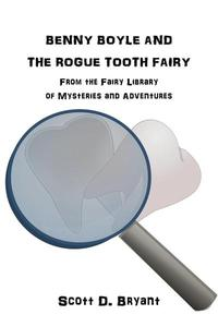 Benny Boyle and the Rogue Tooth Fairy