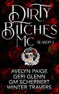 Dirty Bitches MC: Season 1