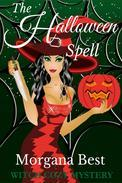 The Halloween Spell (Witch Cozy Mystery) (Whimsical Women Sleuths), (Cozies - Other)