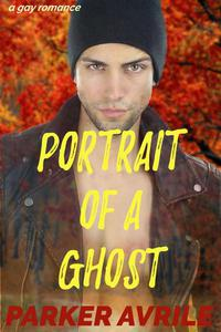 Portrait of a Ghost: A Gay Romance