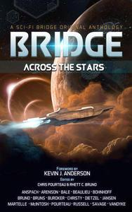 Bridge Across the Stars: A Sci-Fi Bridge Original Anthology