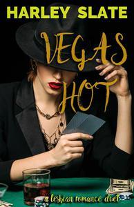 Vegas Hot: A Lesbian Romance Duet