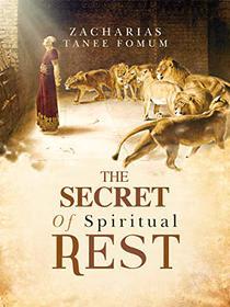 The Secret of Spiritual Rest