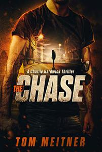The Chase: A Charlie Hardwick Thriller