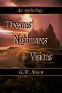 Dreams, Nightmares, Visions: An Anthology