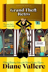 Grand Theft Retro: A Samantha Kidd Style & Error Mystery