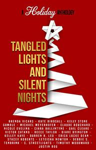 Tangled Lights and Silent Nights: A Holiday Anthology