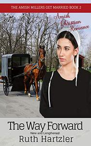 The Way Forward: New and Lengthened (Amish Romance)