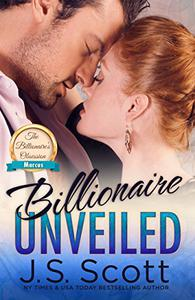 Billionaire Unveiled ~ Marcus: A Billionaire's Obsession Novel
