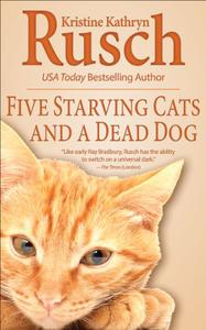 Five Starving Cats and a Dead Dog