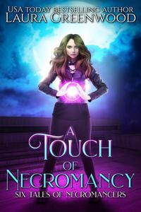 A Touch of Necromancy: Six Tales of Necromancers