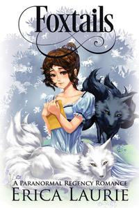 Foxtails: A Paranormal Regency Romance