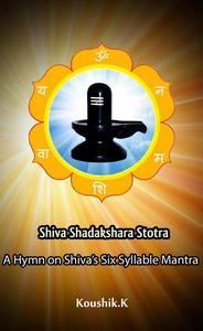 Shiva Shadakshara Stotra:A Hymn on Shiva's Six Syllable Mantra