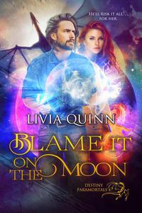 Blame It on the Moon (Paranormal Urban Fantasy)