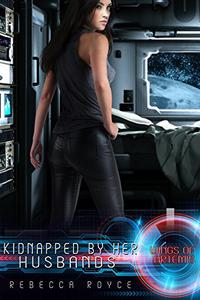 Kidnapped By Her Husbands: A Reverse Harem Science Fiction Romance