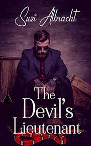 The Devil's Lieutenant: A Cop's Harrowing Plunge into the Underworld