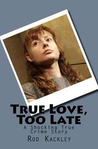 True Love, Too Late