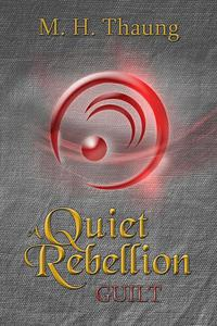 A Quiet Rebellion: Guilt