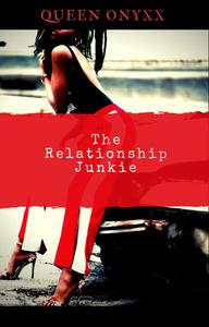 The Relationship Junkie
