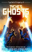 Tyche's Ghosts: A Space Opera Military Science Fiction Epic