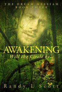 Awakening – Will the Circle be...
