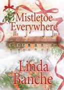 Mistletoe Everywhere