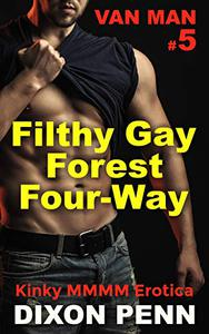 Filthy Gay Forest Four-Way: Kinky MMMM Erotica